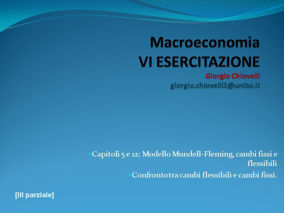 Macroeconomia VI ESERCITAZIONE Giorgio Chiovelli giorgio