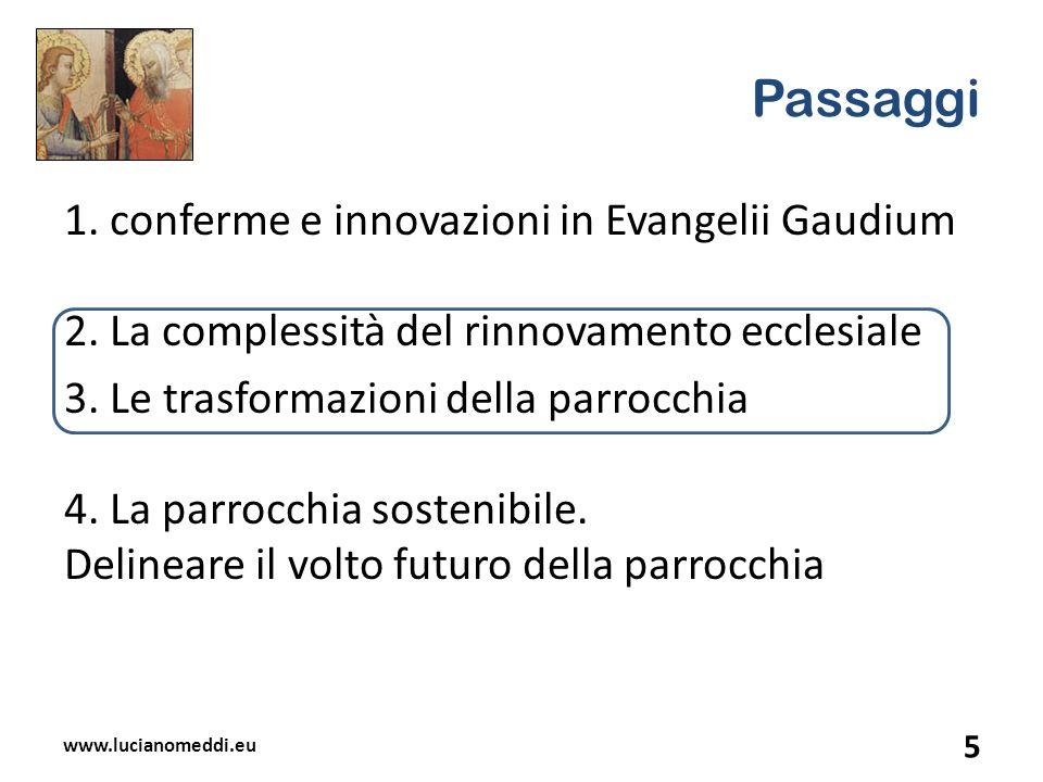 Passaggi 1. conferme e innovazioni in Evangelii Gaudium 2. La complessità del rinnovamento ecclesiale.