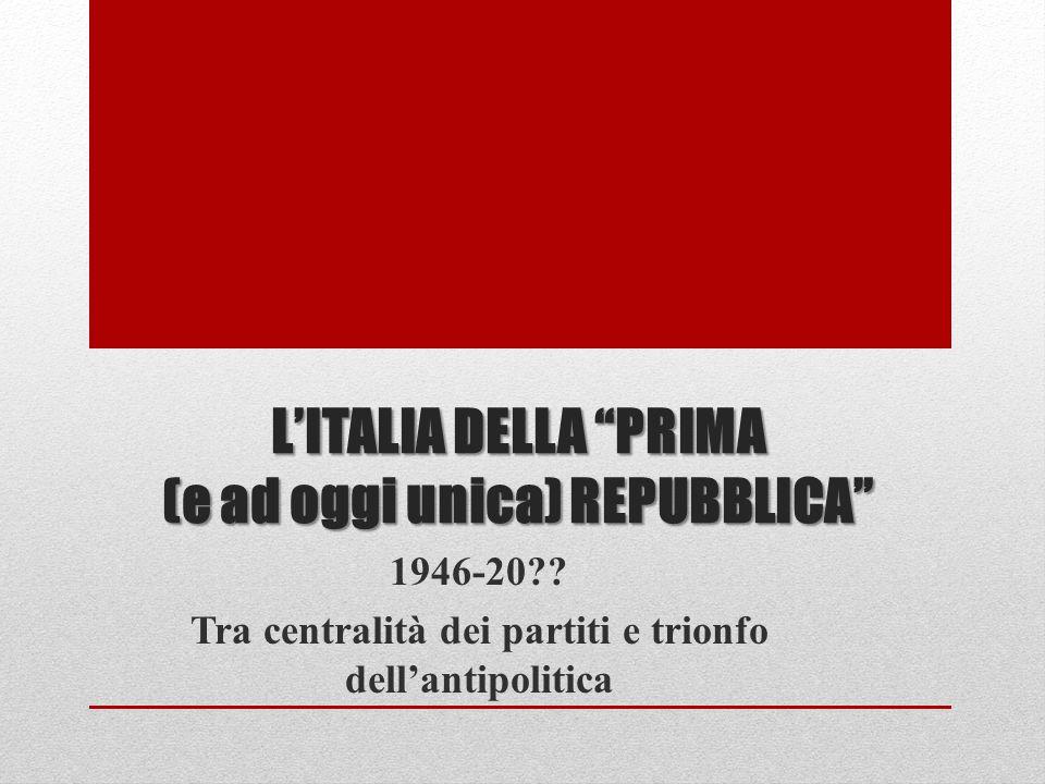 L'ITALIA DELLA PRIMA (e ad oggi unica) REPUBBLICA