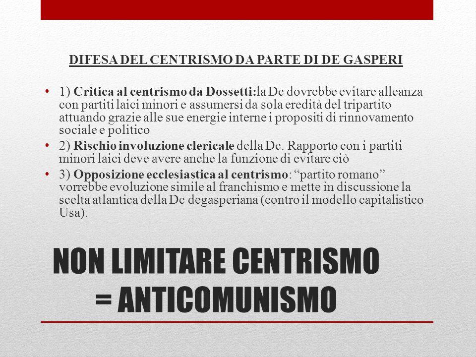 NON LIMITARE CENTRISMO = ANTICOMUNISMO