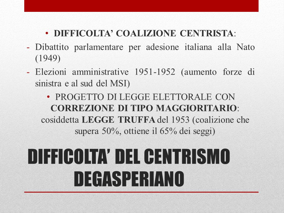 DIFFICOLTA' DEL CENTRISMO DEGASPERIANO