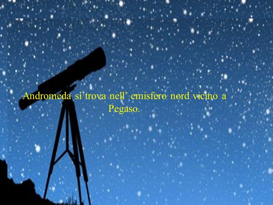 Andromeda si trova nell' emisfero nord vicino a Pegaso.