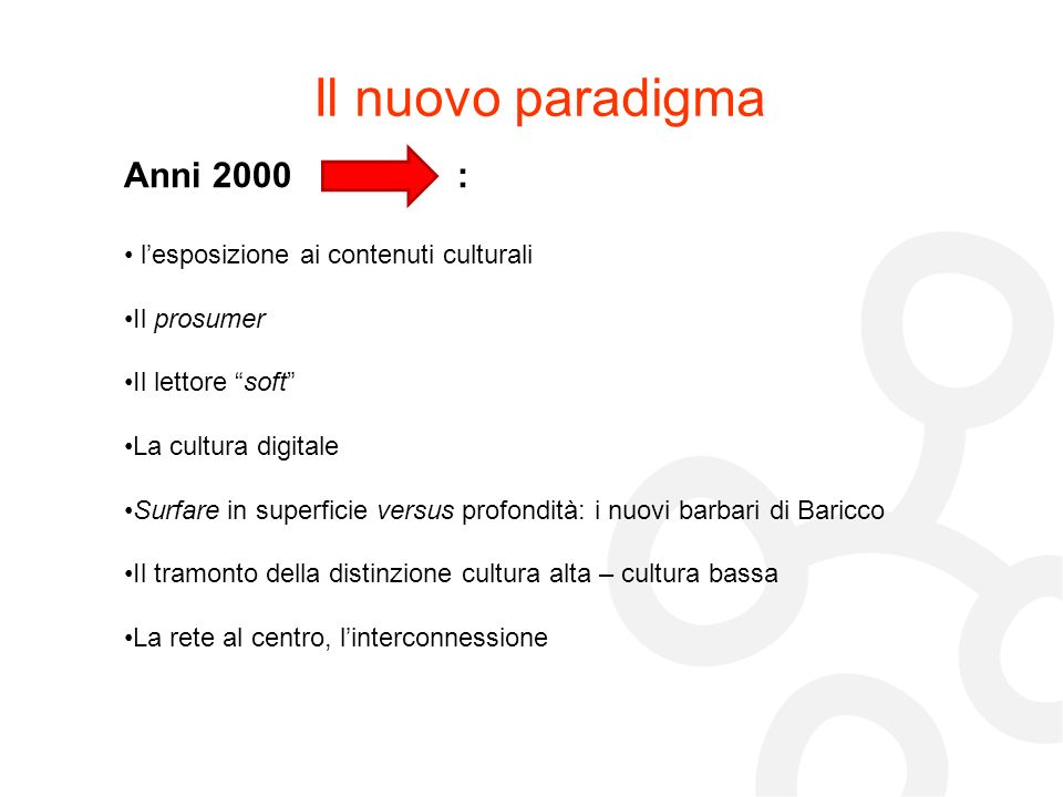 Il nuovo paradigma Anni 2000 : l'esposizione ai contenuti culturali