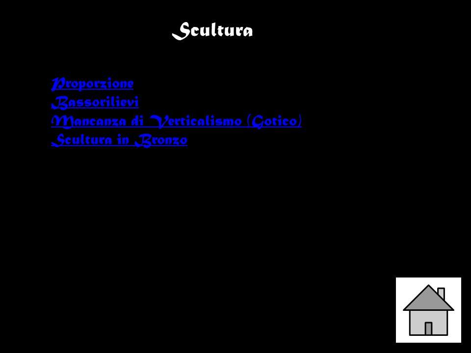 Scultura Proporzione Bassorilievi Mancanza di Verticalismo (Gotico)