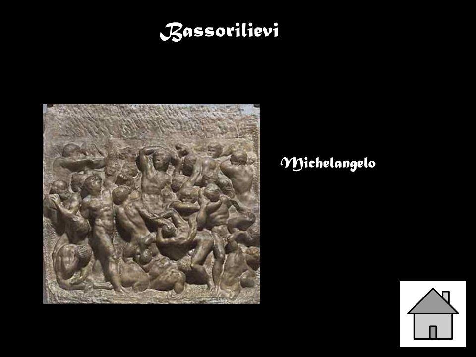 Bassorilievi Michelangelo