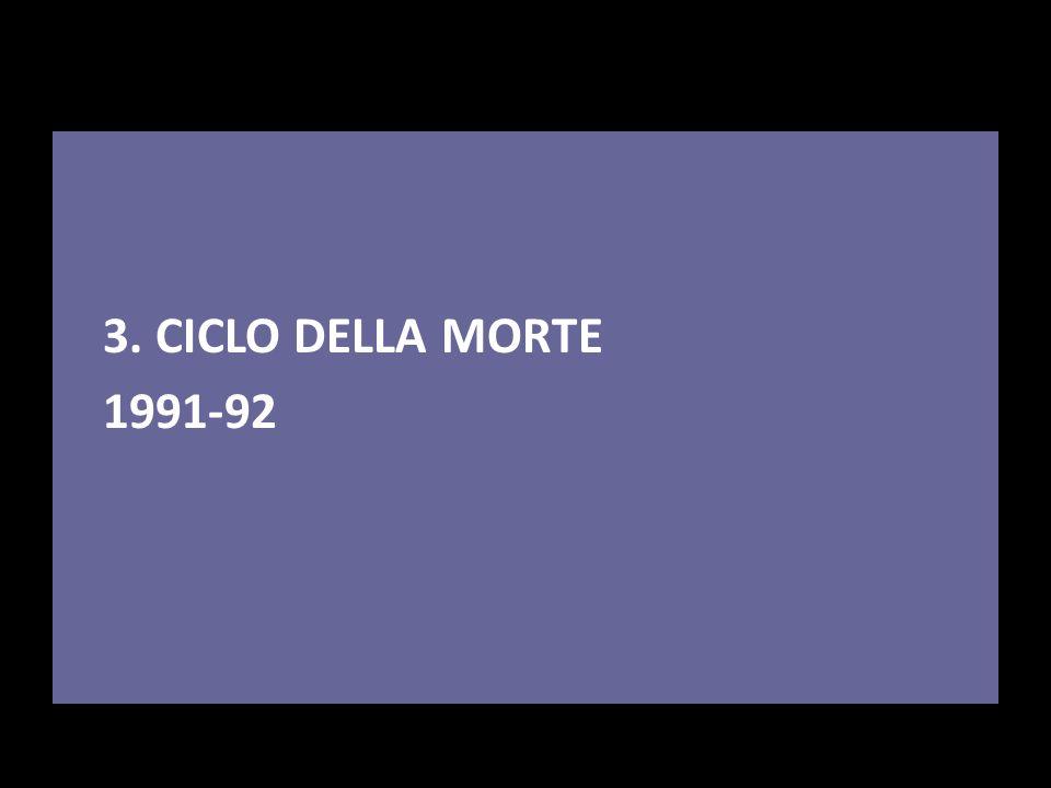 3. CICLO DELLA MORTE 1991-92