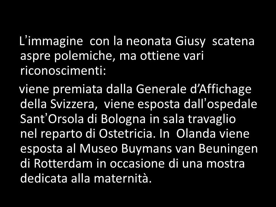 L'immagine con la neonata Giusy scatena aspre polemiche, ma ottiene vari riconoscimenti: