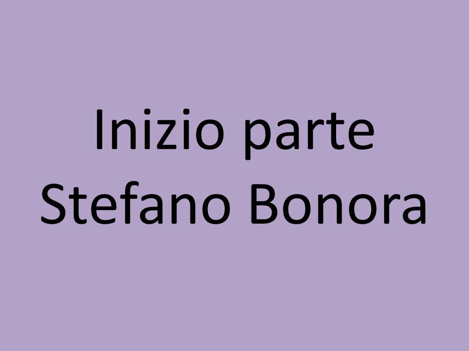 Inizio parte Stefano Bonora