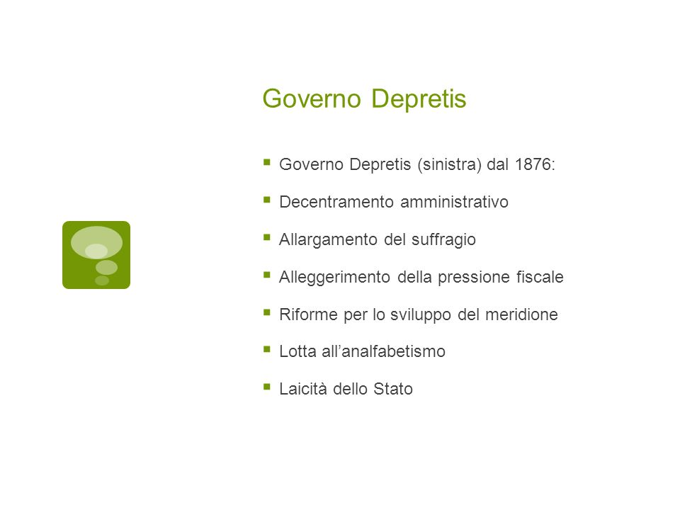 Governo Depretis Governo Depretis (sinistra) dal 1876: