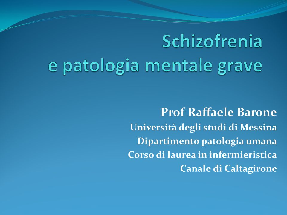 Schizofrenia e patologia mentale grave