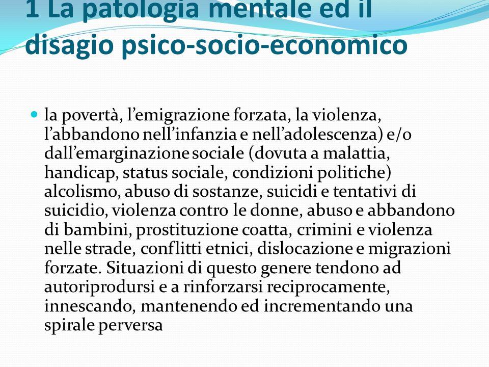 1 La patologia mentale ed il disagio psico-socio-economico