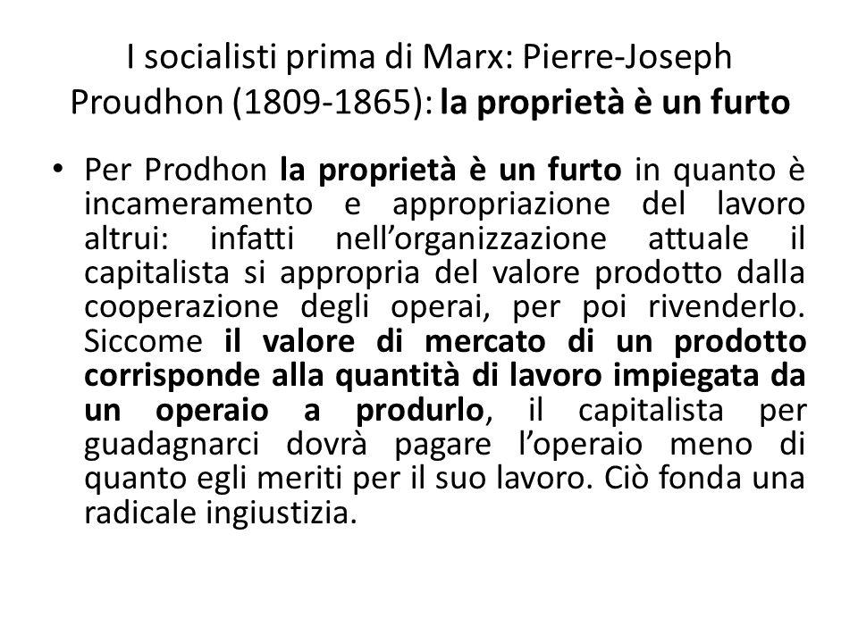 I socialisti prima di Marx: Pierre-Joseph Proudhon (1809-1865): la proprietà è un furto