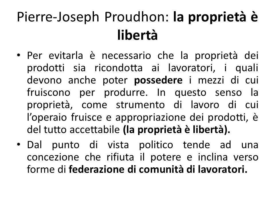 Pierre-Joseph Proudhon: la proprietà è libertà