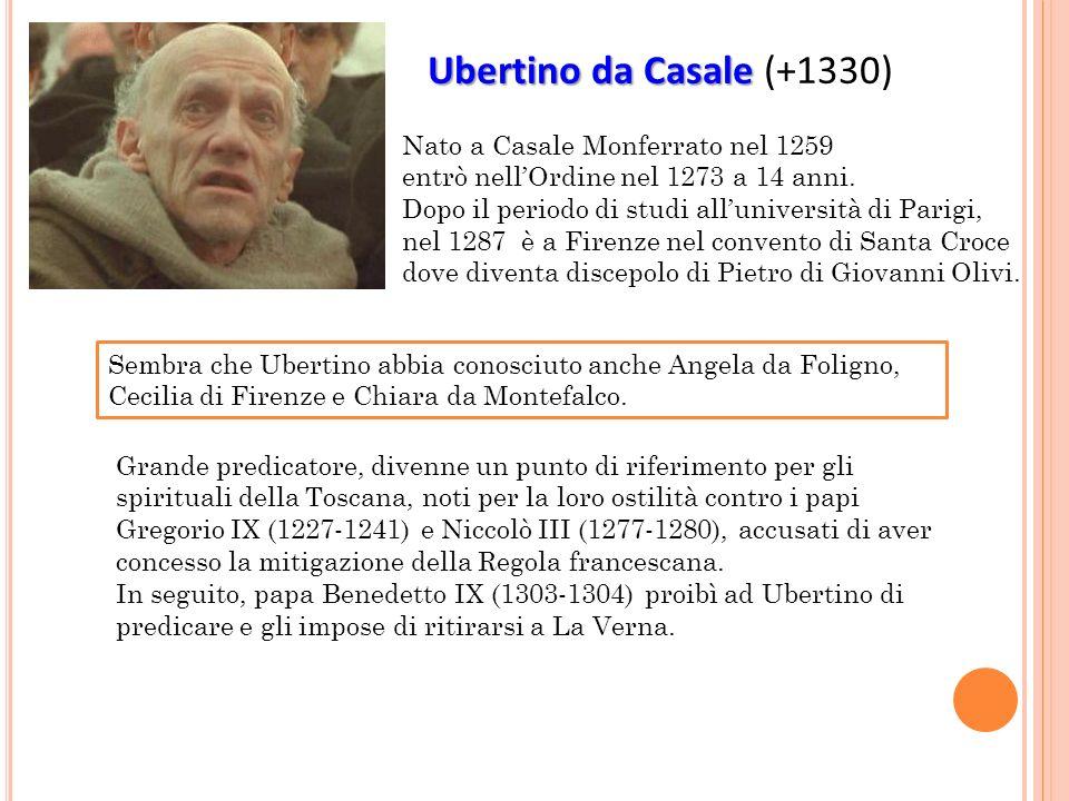Ubertino da Casale (+1330) Nato a Casale Monferrato nel 1259
