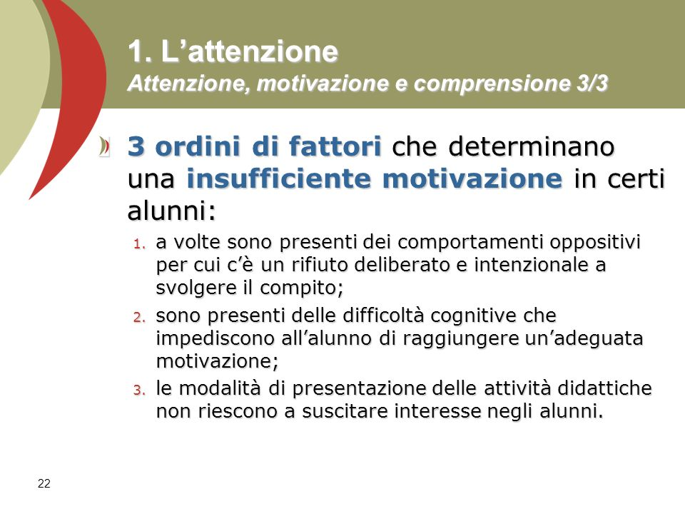 1. L'attenzione Attenzione, motivazione e comprensione 3/3