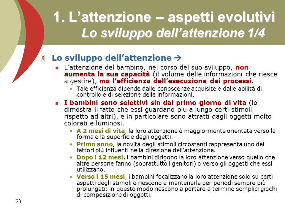 1. L'attenzione – aspetti evolutivi Lo sviluppo dell'attenzione 1/4