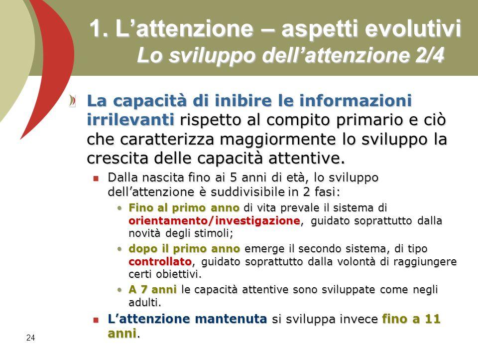 1. L'attenzione – aspetti evolutivi Lo sviluppo dell'attenzione 2/4