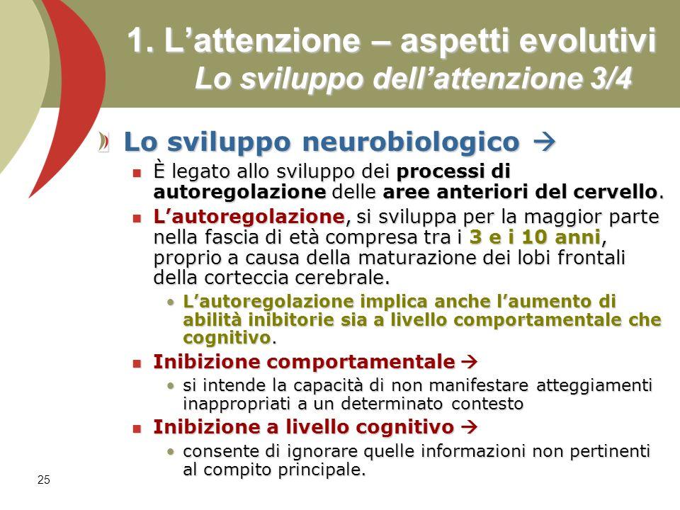 1. L'attenzione – aspetti evolutivi Lo sviluppo dell'attenzione 3/4