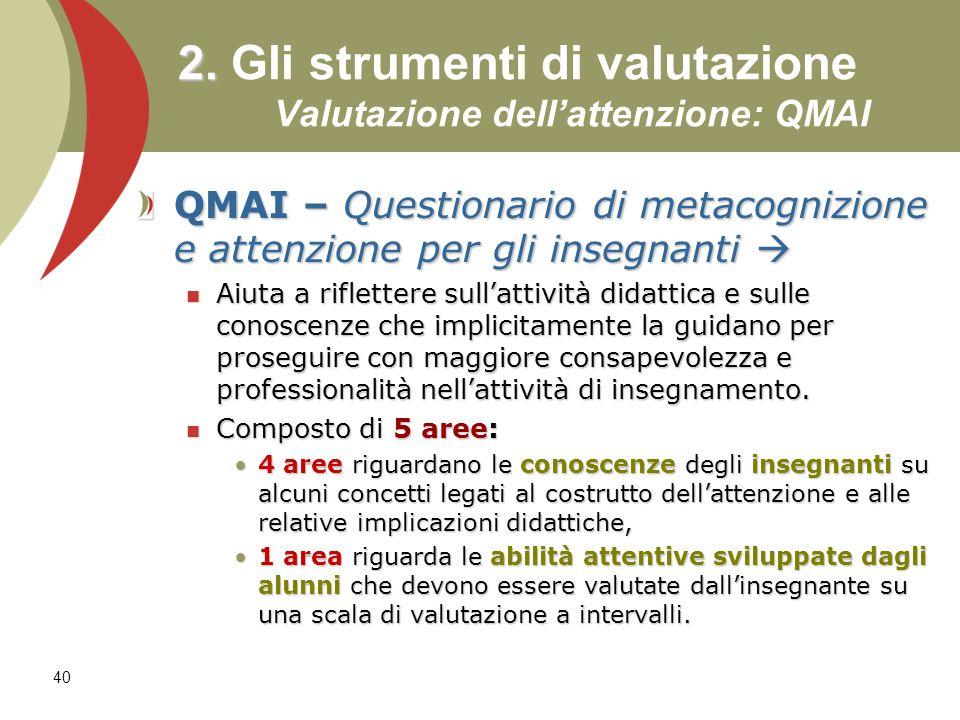 2. Gli strumenti di valutazione Valutazione dell'attenzione: QMAI
