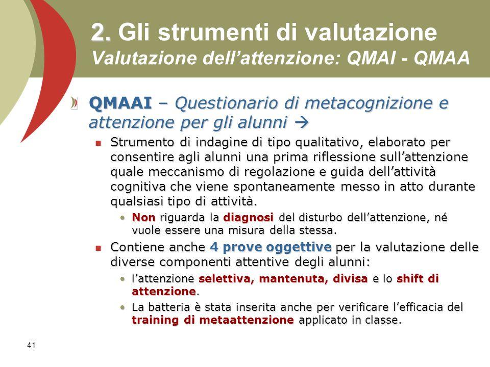 2. Gli strumenti di valutazione Valutazione dell'attenzione: QMAI - QMAA