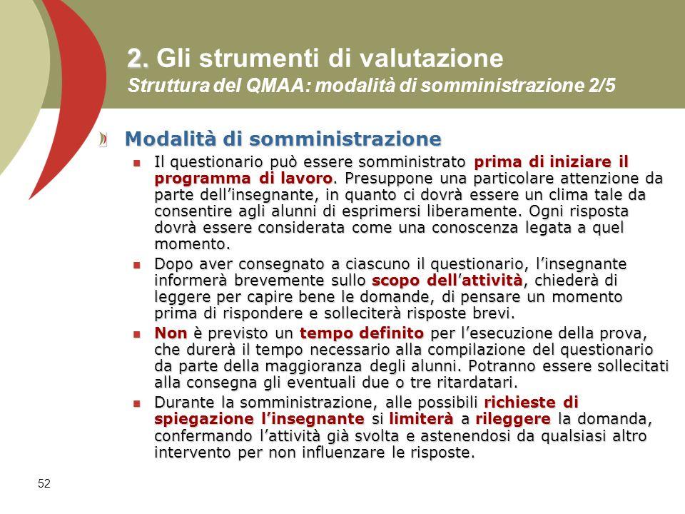 2. Gli strumenti di valutazione Struttura del QMAA: modalità di somministrazione 2/5