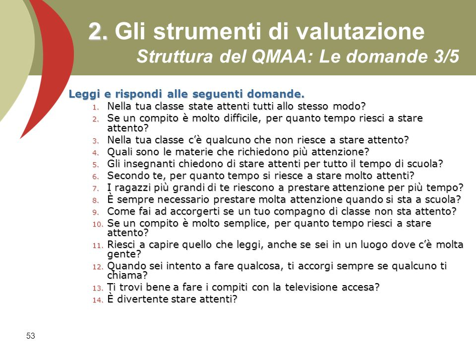2. Gli strumenti di valutazione Struttura del QMAA: Le domande 3/5
