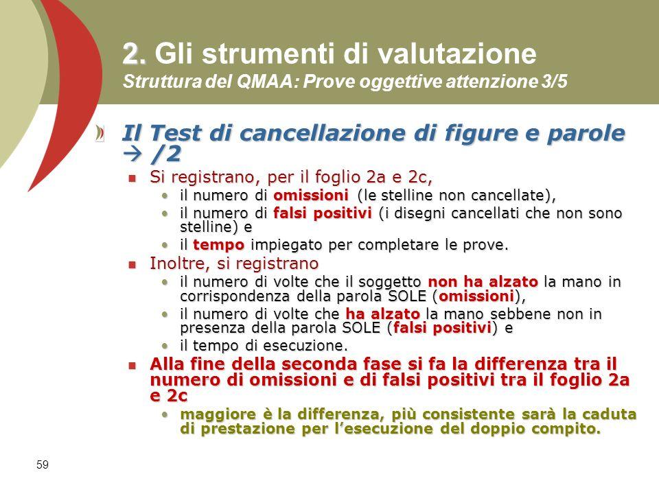 2. Gli strumenti di valutazione Struttura del QMAA: Prove oggettive attenzione 3/5
