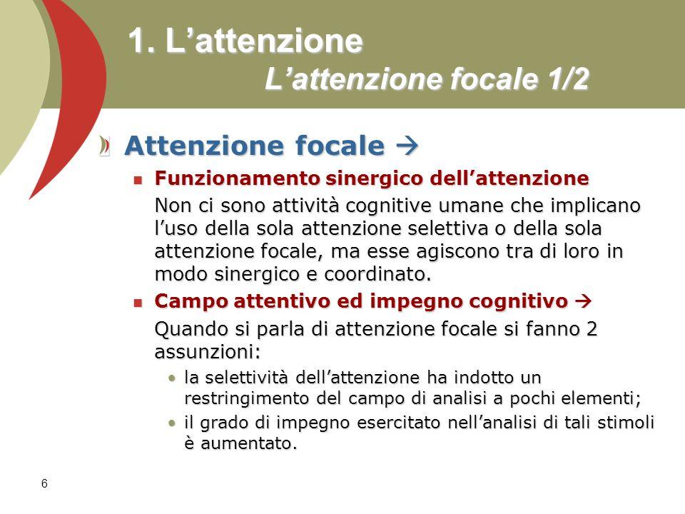 1. L'attenzione L'attenzione focale 1/2