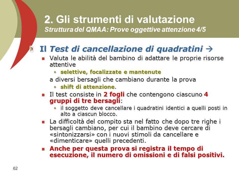 2. Gli strumenti di valutazione Struttura del QMAA: Prove oggettive attenzione 4/5