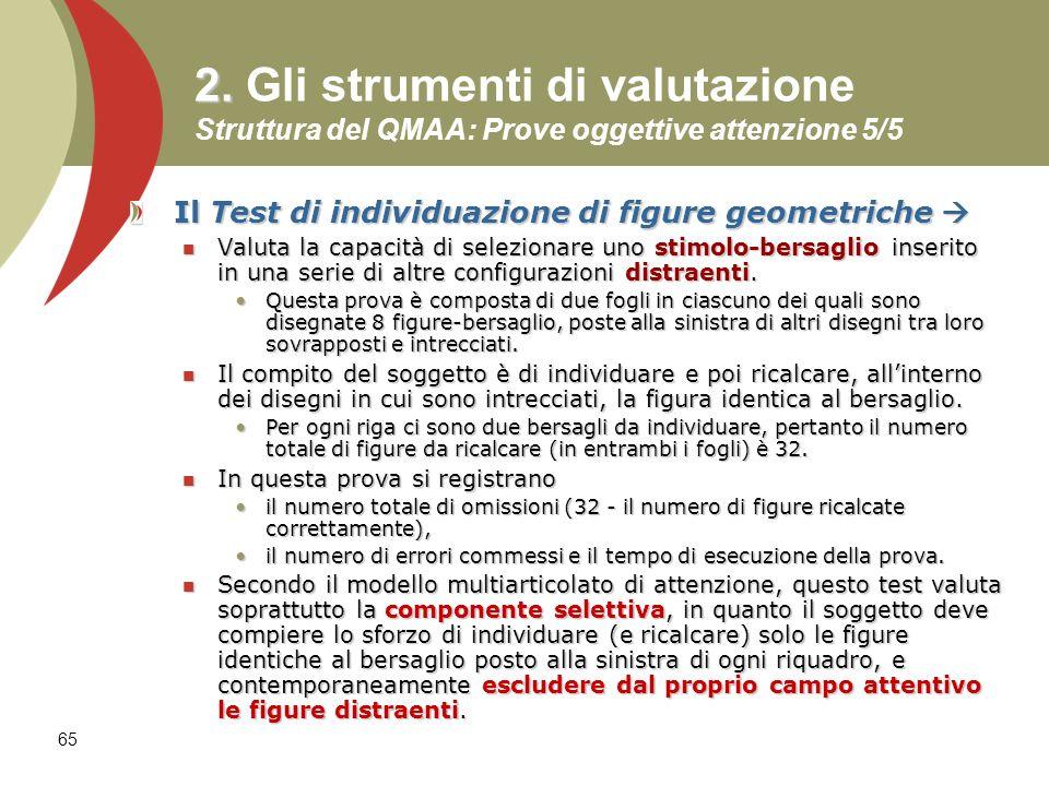 2. Gli strumenti di valutazione Struttura del QMAA: Prove oggettive attenzione 5/5