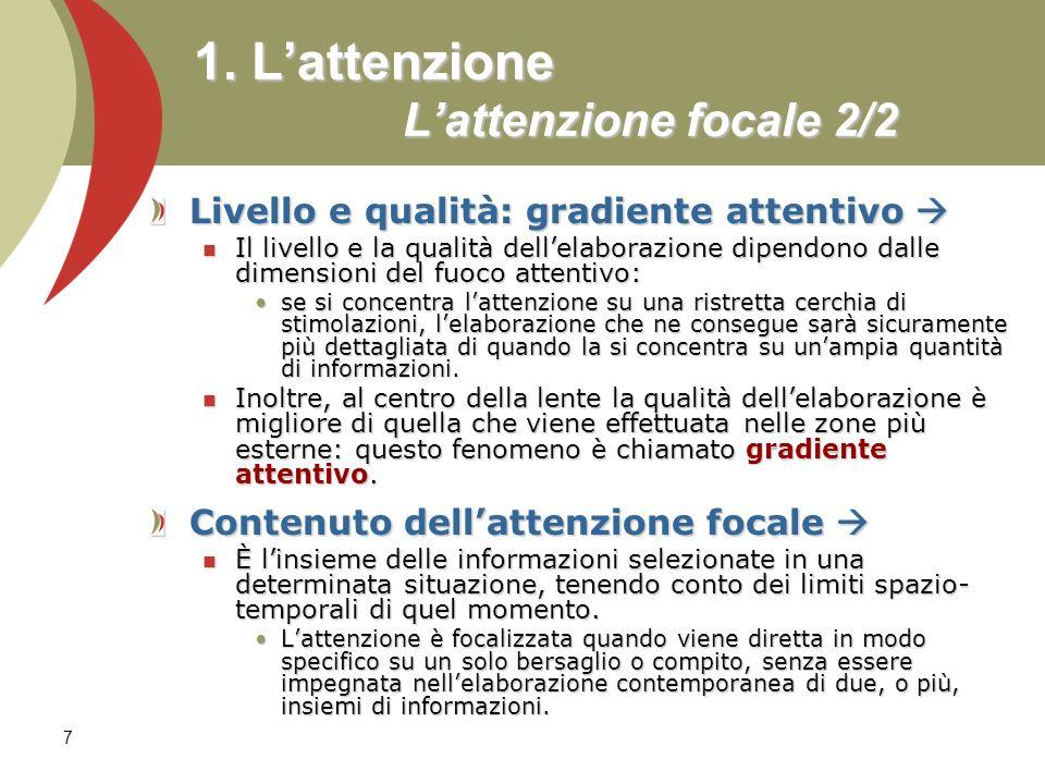 1. L'attenzione L'attenzione focale 2/2