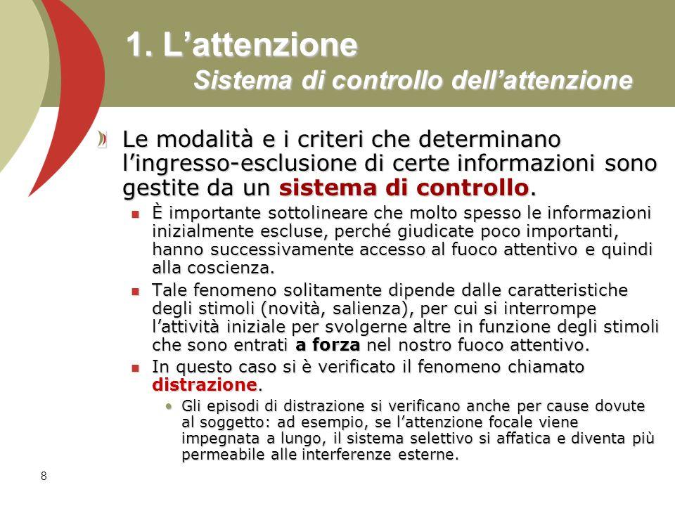 1. L'attenzione Sistema di controllo dell'attenzione