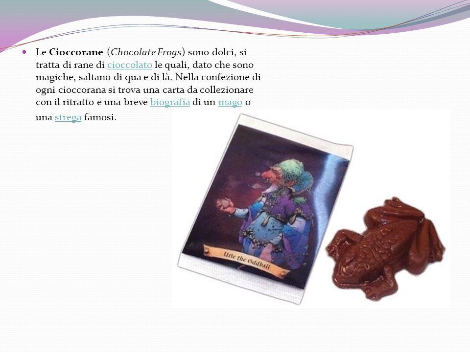 Le Cioccorane (Chocolate Frogs) sono dolci, si tratta di rane di cioccolato le quali, dato che sono magiche, saltano di qua e di là.