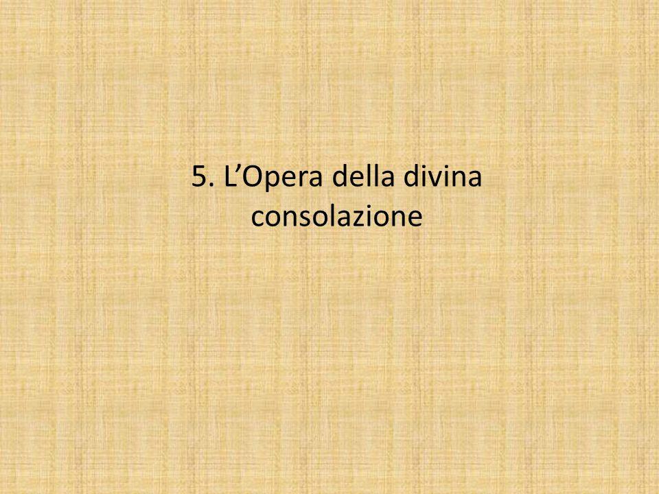 5. L'Opera della divina consolazione