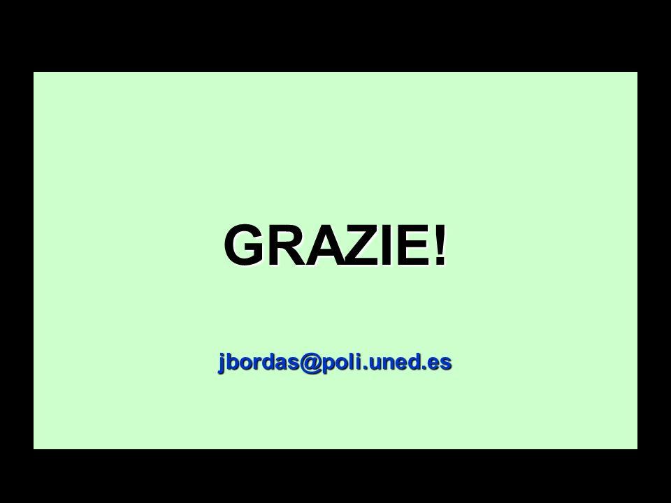 GRAZIE! jbordas@poli.uned.es