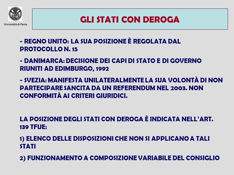 GLI STATI CON DEROGAUniversità di Pavia. - REGNO UNITO: LA SUA POSIZIONE È REGOLATA DAL PROTOCOLLO N. 15.