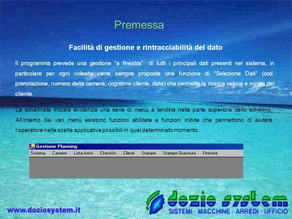 Premessa Facilità di gestione e rintracciabilità del dato