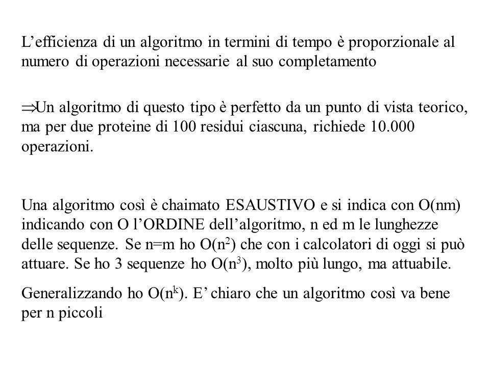 L'efficienza di un algoritmo in termini di tempo è proporzionale al numero di operazioni necessarie al suo completamento