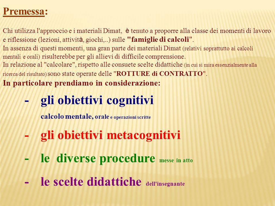 - gli obiettivi cognitivi - gli obiettivi metacognitivi