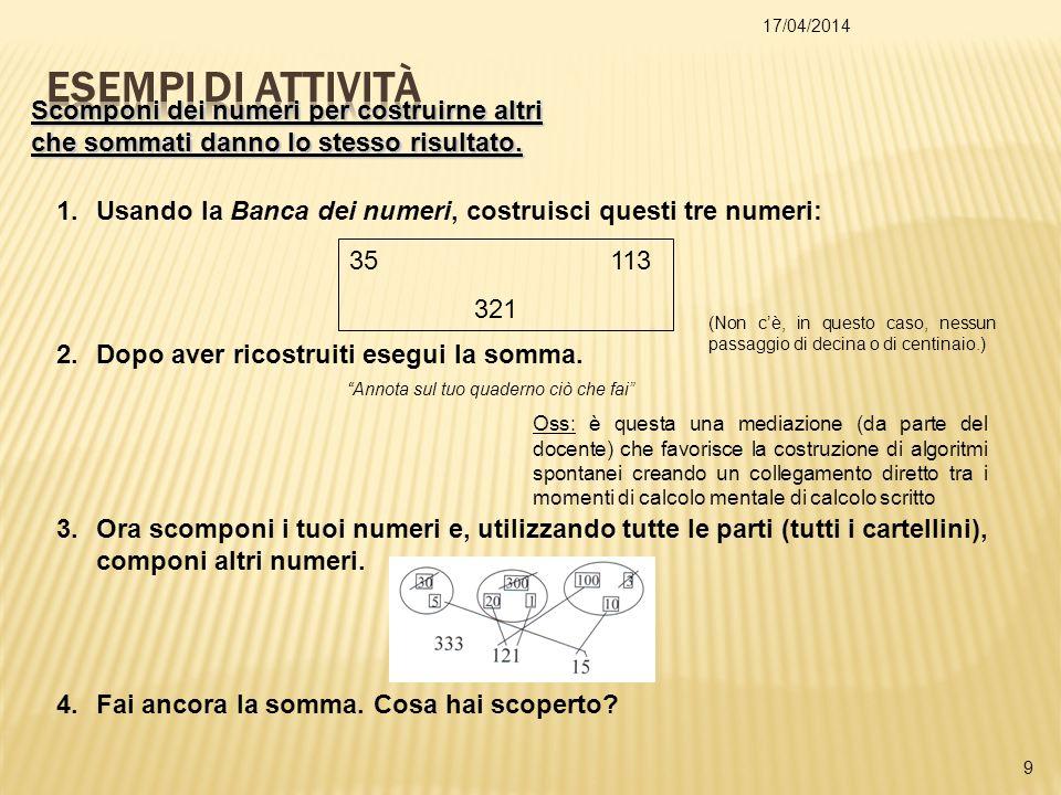 29/03/2017 ESEMPI DI ATTIVITÀ. Scomponi dei numeri per costruirne altri che sommati danno lo stesso risultato.