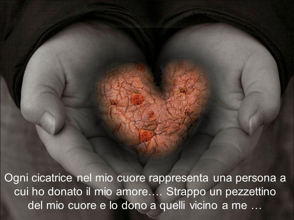 Ogni cicatrice nel mio cuore rappresenta una persona a