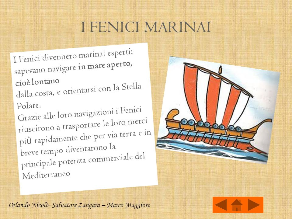 I FENICI MARINAI I Fenici divennero marinai esperti: sapevano navigare in mare aperto, cioè lontano.