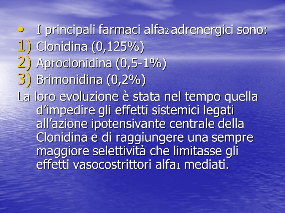 I principali farmaci alfa2 adrenergici sono: