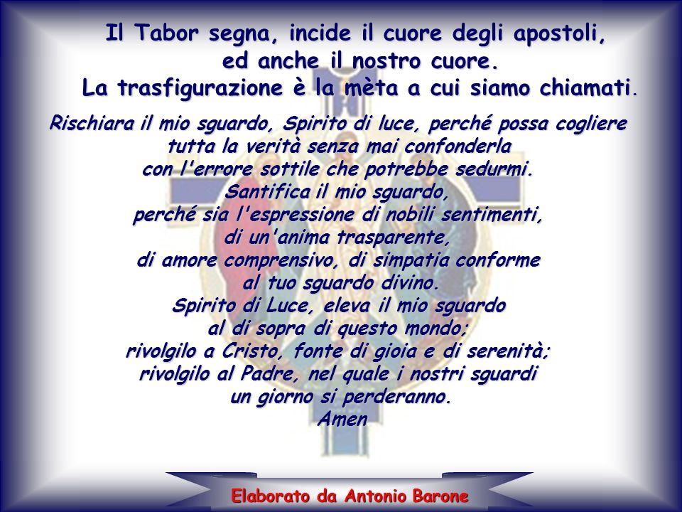 Il Tabor segna, incide il cuore degli apostoli,