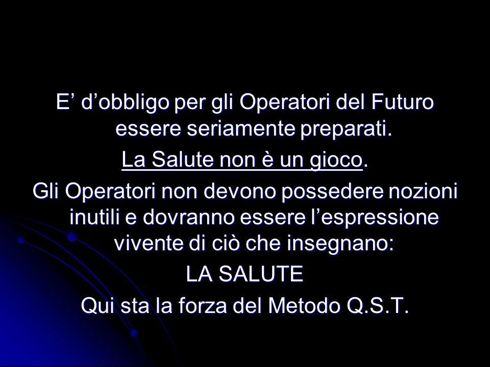 E' d'obbligo per gli Operatori del Futuro essere seriamente preparati.