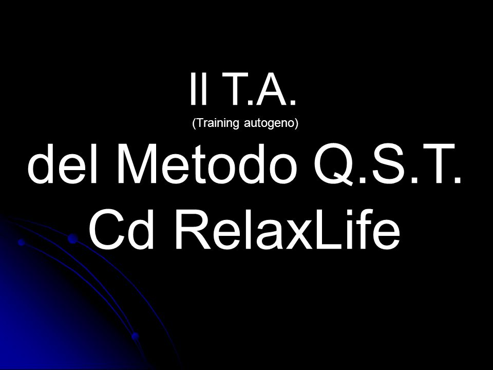 Il T.A. (Training autogeno) del Metodo Q.S.T. Cd RelaxLife