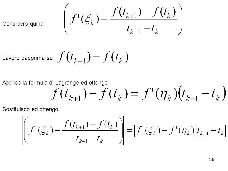Considero quindi Lavoro dapprima su. Applico la formula di Lagrange ed ottengo.