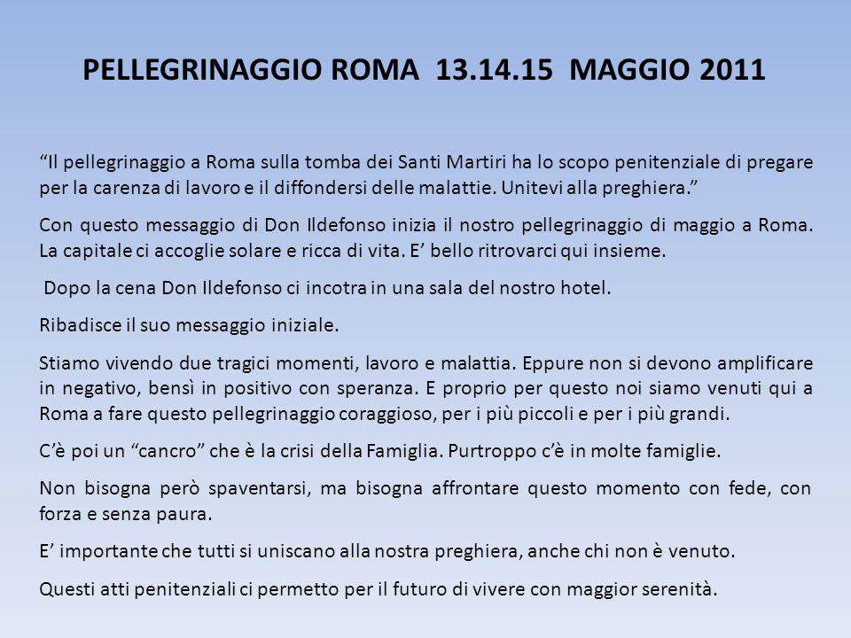 PELLEGRINAGGIO ROMA 13.14.15 MAGGIO 2011