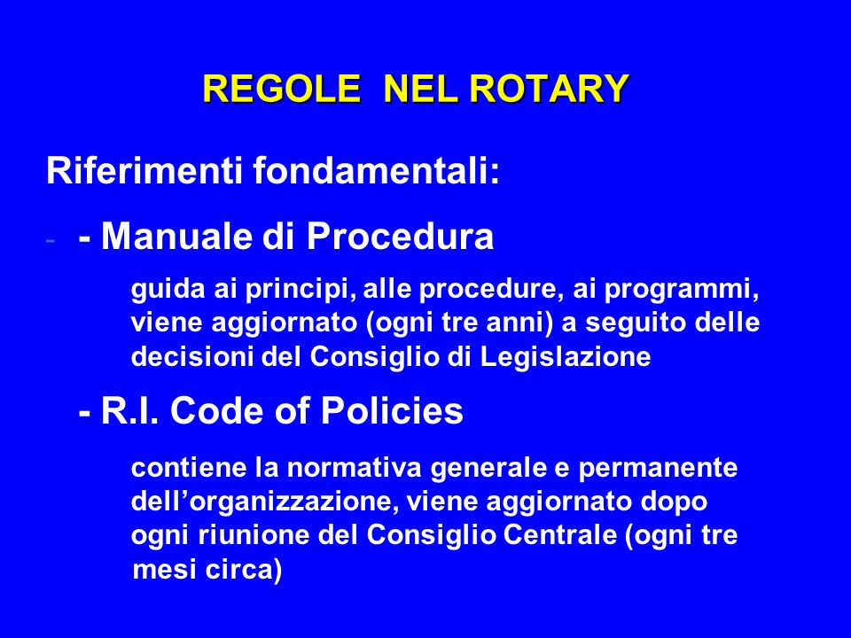 Riferimenti fondamentali: - Manuale di Procedura