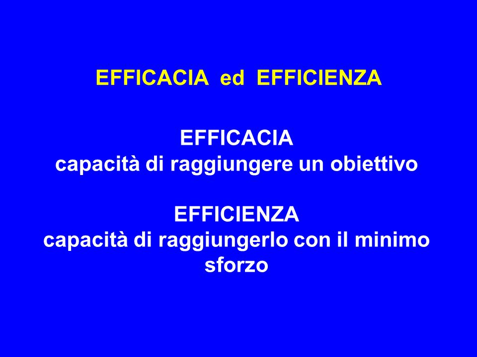 EFFICACIA ed EFFICIENZA